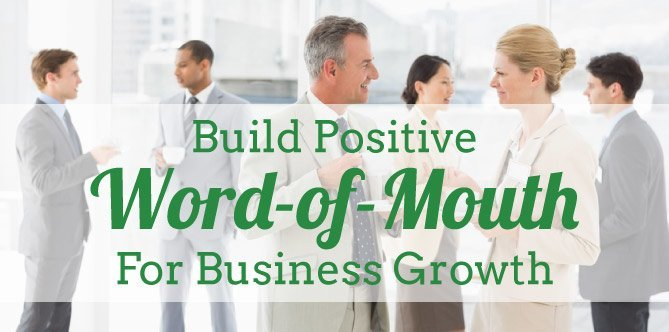 How To Build Positive Word-of-Mouth For Business Growth