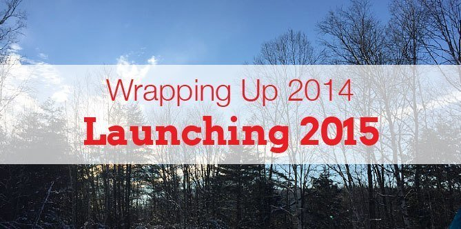 Wrapping 2014 – Launching 2015, a business planning process