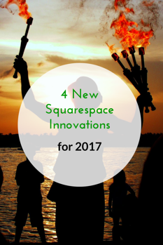 4 Squarespace innovations for 2017
